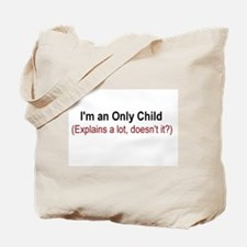 I'm An Only Child Tote Bag