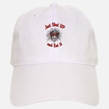 Shut UP and Eat It Baseball Baseball Cap