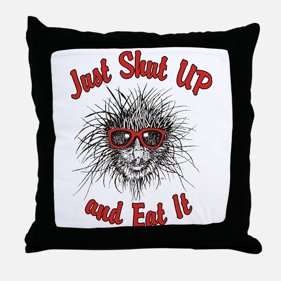 Shut UP and Eat It Throw Pillow