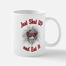 Shut UP and Eat It Mug