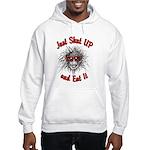 Shut UP and Eat It Hooded Sweatshirt