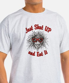 Shut UP and Eat It T-Shirt