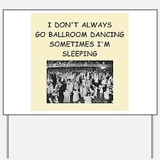 ballroom dancing Yard Sign