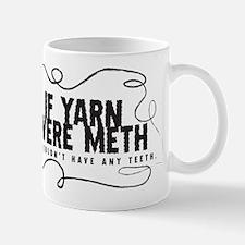 ifyarnweremeth2 Mugs