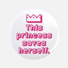 """This Princess Saves Herself 3.5"""" Button"""
