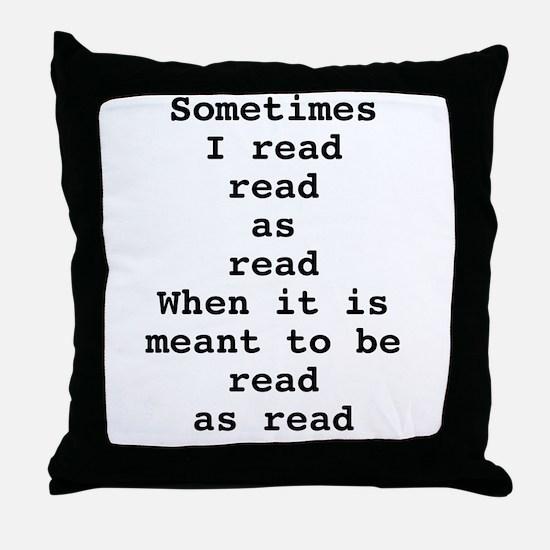 Read read as read Throw Pillow