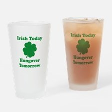 Irish Today Hungover Tomorrow Drinking Glass