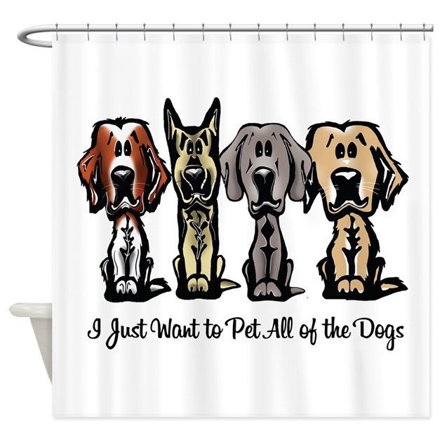 I Just Want To Pet All Of The Dogs Shower Curtain By