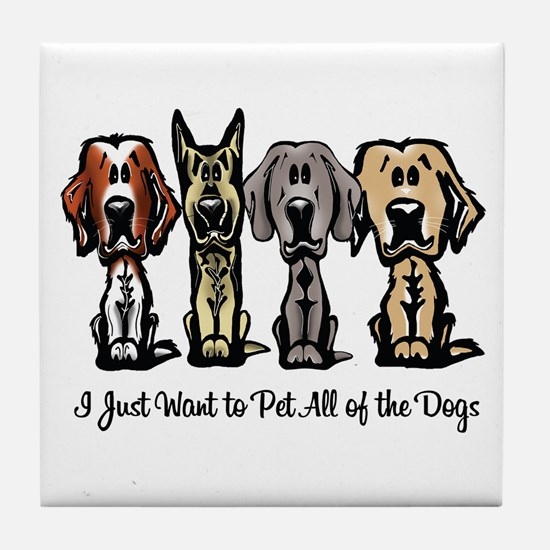 I Just Want to Pet All of the Dogs Tile Coaster