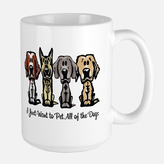 I Just Want to Pet All of the Dogs Mug