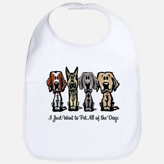 I Just Want to Pet All of the Dogs Bib
