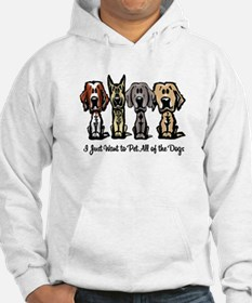 I Just Want to Pet All of the Dogs Hoodie