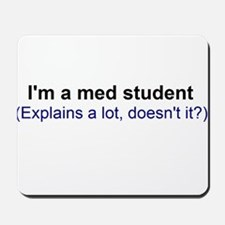 I'm a Med Student Mousepad