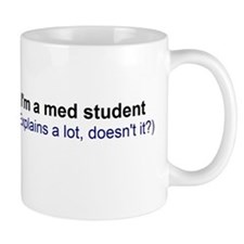 I'm a Med Student Small Mugs