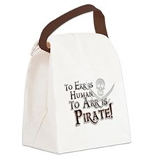 To Arr is Pirate! Funny Canvas Lunch Bag