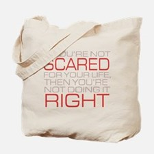 'Scared For Your Life' Tote Bag