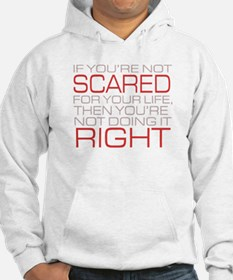 'Scared For Your Life' Hoodie