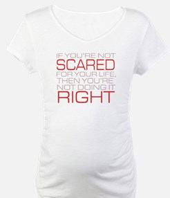 'Scared For Your Life' Shirt