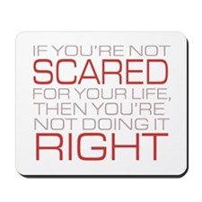 'Scared For Your Life' Mousepad