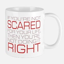 'Scared For Your Life' Mug