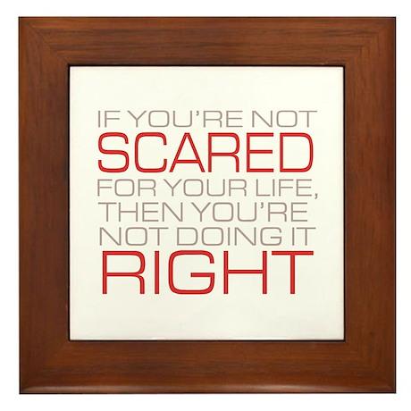 'Scared For Your Life' Framed Tile