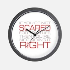 'Scared For Your Life' Wall Clock