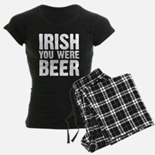 I Wish You Were Beer Pajamas