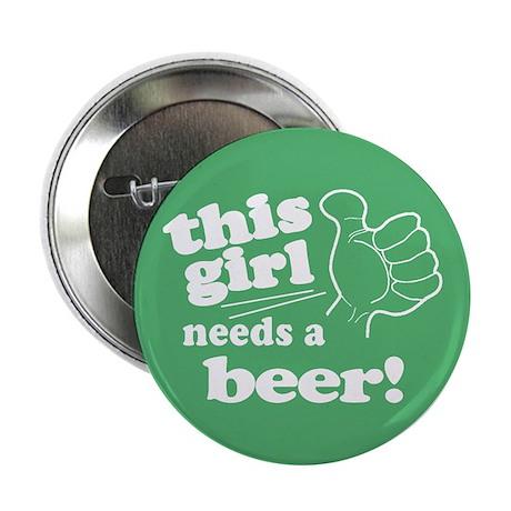 "Irish Girl Needs a Beer 2.25"" Button"