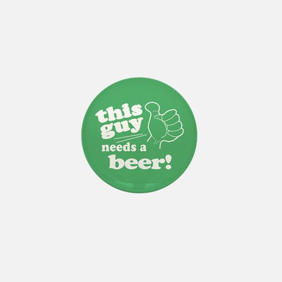 Irish Guy Needs a Beer Mini Button