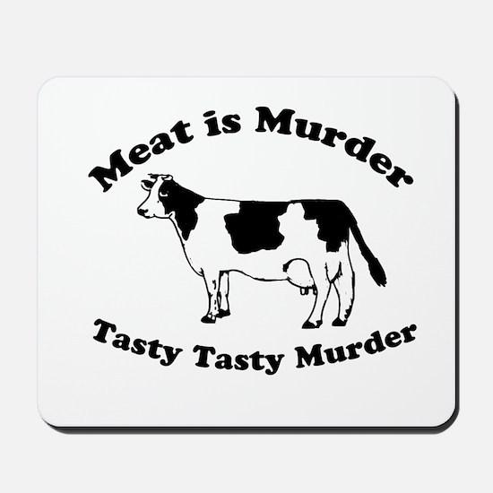 Meat is Murder Tasty Tasty Murder Mousepad