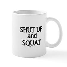 Shut up and Squat Mug