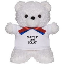 Shut up and Squat Teddy Bear
