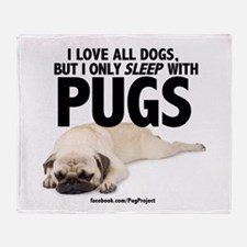 I Sleep with Pugs Throw Blanket