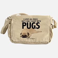 I Sleep with Pugs Messenger Bag