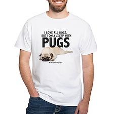 I Sleep with Pugs T-Shirt