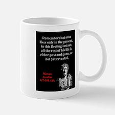 Remember That Man Lives Only - Marcus Aurelius Mug