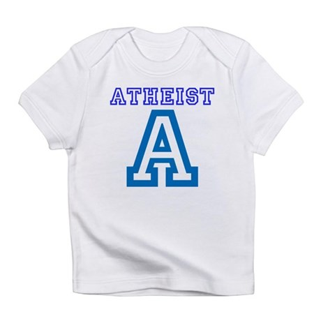 Atheist Infant T-Shirt