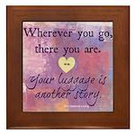 Wherever you go... Framed Tile
