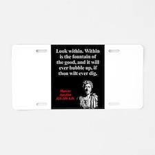 Look Within - Marcus Aurelius Aluminum License Pla
