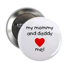 My mommy and daddy love me Button