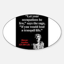 Let Your Occupations Be Few - Marcus Aurelius Stic
