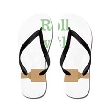 Roll With It Funny Flip Flops