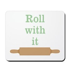 Roll With It Funny Mousepad