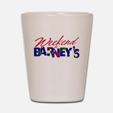 Weekend at Barney's Shot Glass