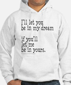 My Dream Your Dream Hoodie