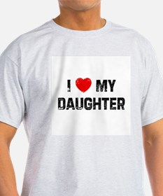 I * My Daughter Ash Grey T-Shirt