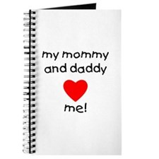 My mommy and daddy love me Journal
