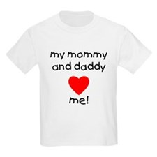 My mommy and daddy love me Kids T-Shirt