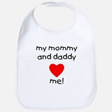 My mommy and daddy love me Bib