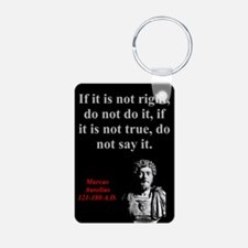 If It Is Not Right - Marcus Aurelius Keychains